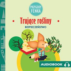 okładka Przygody Fenka. Trujące rośliny, Audiobook | Gruca Magdalena