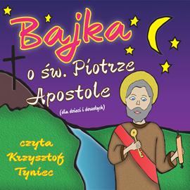 okładka Bajka o świętym Piotrze Apostole, Audiobook   Matczuk Stanislaw