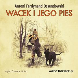 okładka Wacek i jego pies, Audiobook | Ferdynand Ossendowski Antoni