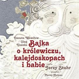 okładka Bajka o królewiczu, kalejdoskopach i babie, Audiobook | Wawiłow Danuta