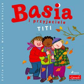 okładka Basia i przyjaciele - Titiaudiobook | MP3 | Stanecka Zofia