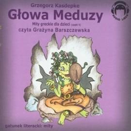 okładka Głowa Meduzy (Mity greckie dla dzieci cz. 4)audiobook   MP3   Kasdepke Grzegorz