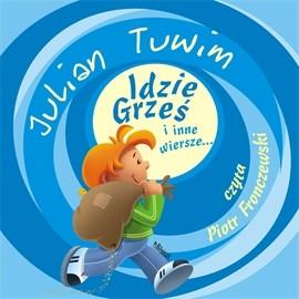 okładka Idzie Grześ i inne wiersze..., Audiobook | Tuwim Julian