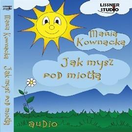 okładka Jak mysz pod miotłą, Audiobook | Kownacka Maria