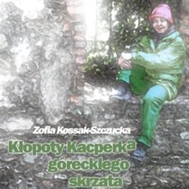 okładka Kłopoty Kacperka, góreckiego skrzata, Audiobook | Kossak Zofia