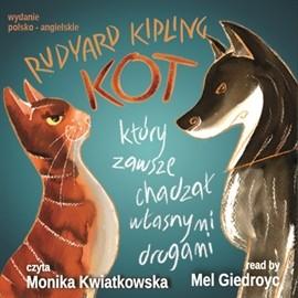okładka Kot, który zawsze chadzał własnymi drogamiaudiobook | MP3 | Kipling Rudyard