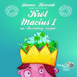 okładka Król Maciuś na wyspie bezludnejaudiobook | MP3 | Korczak Janusz