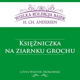 okładka Księżniczka na ziarnku grochu, Audiobook   Christian Andersen Hans