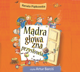 okładka Mądra głowa zna przysłowiaaudiobook | MP3 | Piątkowska Renata