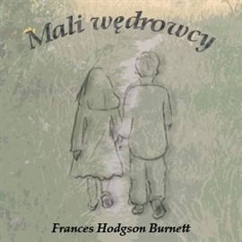 okładka Mali wędrowcy, Audiobook | Hodgson Burnett Frances