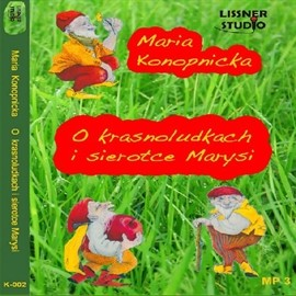 okładka O krasnoludkach i sierotce Marysi, Audiobook   Konopnicka Maria