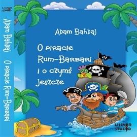 okładka O piracie Rum-Barbari, Audiobook | Bahdaj Adam