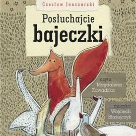 okładka Posłuchajcie bajeczki, Audiobook   Janczarski Czesław