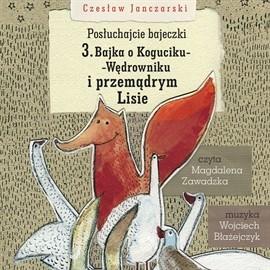 okładka Posłuchajcie bajeczki: Bajka o Koguciku i Przemądrym Lisie, Audiobook   Janczarski Czesław