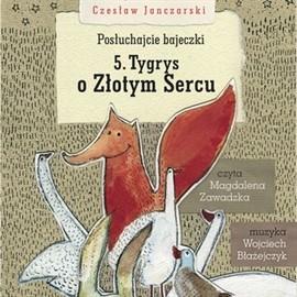 okładka Posłuchajcie bajeczki: Tygrys o złotym sercu, Audiobook   Janczarski Czesław