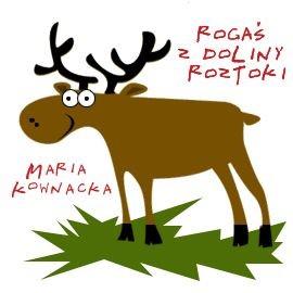 okładka Rogaś z Doliny Roztokiaudiobook | MP3 | Kownacka Maria