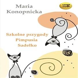 okładka Szkolne przygody Pimpusia Sadełko, Audiobook   Konopnicka Maria