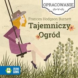okładka Tajemniczy ogród - opracowanie lektury, Audiobook | Hodgson Burnett Frances