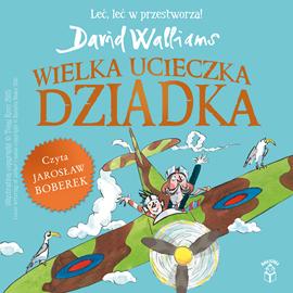 okładka Wielka ucieczka Dziadka, Audiobook | Walliams David