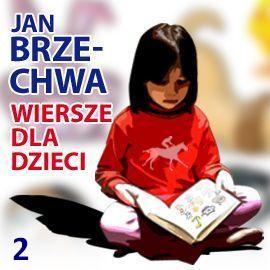 okładka Wiersze dla dzieci. Tom 2audiobook   MP3   Brzechwa Jan