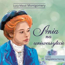okładka Ania na uniwersytecie, Audiobook   Lucy Maud Montgomery