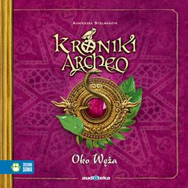 okładka Oko węża cz. 10 - Kroniki Archeo, Audiobook | Stelmaszyk Agnieszka