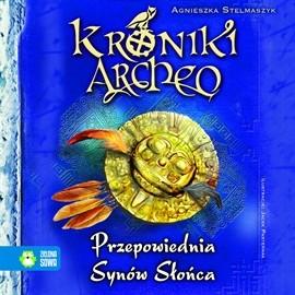 okładka Przepowiednia Synów Słońca cz. 7 - Kroniki Archeo, Audiobook | Stelmaszyk Agnieszka
