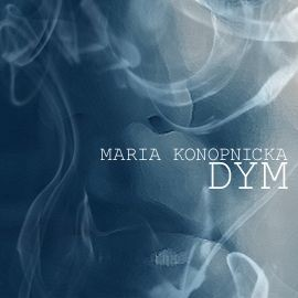 okładka Dym, Audiobook   Konopnicka Maria