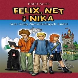 okładka Felix Net i Nika oraz Gang Niewidzialnych Ludzi (Tom 1)audiobook | MP3 | Kosik Rafał