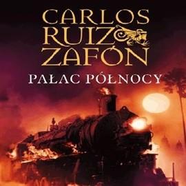 okładka Pałac Północy, Audiobook | Ruiz Zafon Carlos