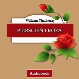 okładka Pierścień i róża, Audiobook   Thackeray William