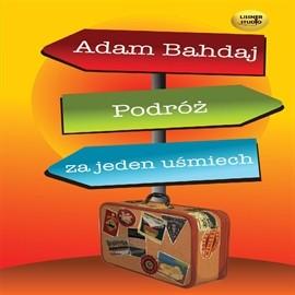 okładka Podróż za jeden uśmiech, Audiobook | Bahdaj Adam