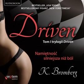 okładka Driven. Namiętność silniejsza niż ból, Audiobook | Bromberg K.