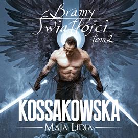 okładka Bramy Światłości. Tom 2, Audiobook   Lidia Kossakowska Maja