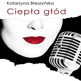 okładka Ciepła głód, Audiobook | Błeszyńska Katarzyna