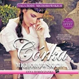 okładka Córka Michorowskich, Audiobook | Rohóczanka Anna