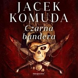 okładka Czarna Bandera, Audiobook | Komuda Jacek