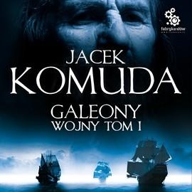 okładka Galeony Wojny t.1, Audiobook | Komuda Jacek