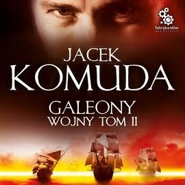 okładka Galeony Wojny t.2, Audiobook | Komuda Jacek