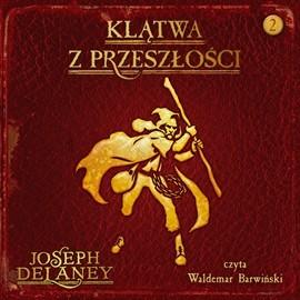 okładka Klątwa z przeszłości, Audiobook | Delaney Joseph