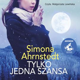 okładka Tylko jedna szansa, Audiobook | Ahrnstedt Simona