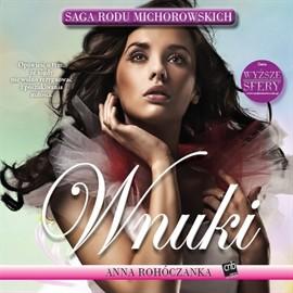 okładka Wnuki Michorowskich, Audiobook | Rohóczanka Anna