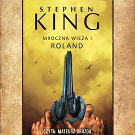 okładka Mroczna Wieża. Tom 1. Rolandaudiobook | MP3 | Stephen King