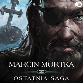 okładka Ostatnia saga, Audiobook | Marcin Mortka