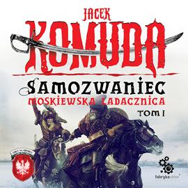 okładka Samozwaniec t.5. Moskiewska ladacznica, część I, Audiobook | Komuda Jacek
