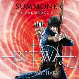 okładka Summoner. Zaklinacz. Tom trzeci: Bitwa, Audiobook | Taran Matharu