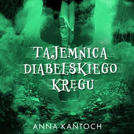 okładka Tajemnica Diabelskiego Kręguaudiobook | MP3 | Anna Kańtoch