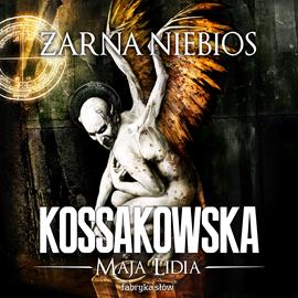 okładka Żarna niebios, Audiobook   Lidia Kossakowska Maja