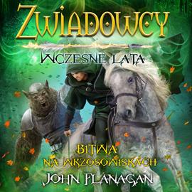 okładka Zwiadowcy. Bitwa na wrzosowiskach. Wczesne lata. Tom 2 , Audiobook | John Flanagan