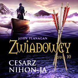 okładka Zwiadowcy cz. 10. Cesarz Nihon-Ja, Audiobook | Flanagan John